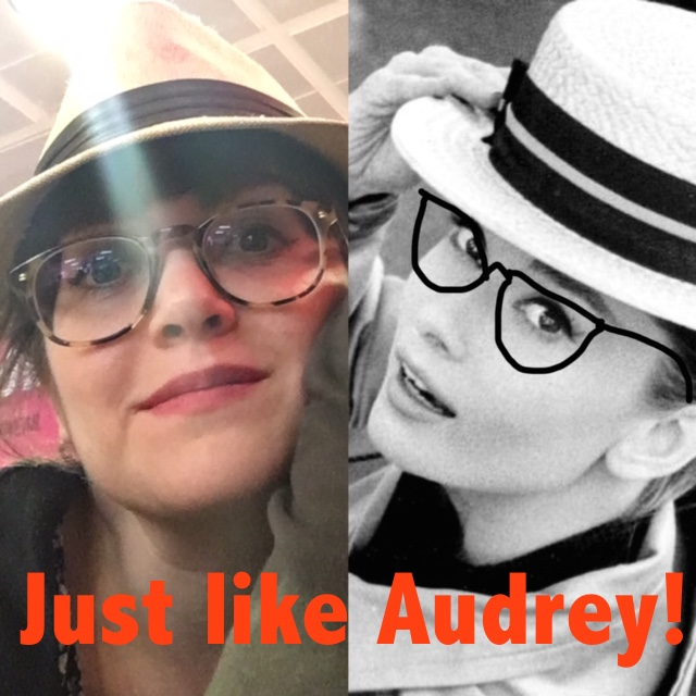 Just like Audrey